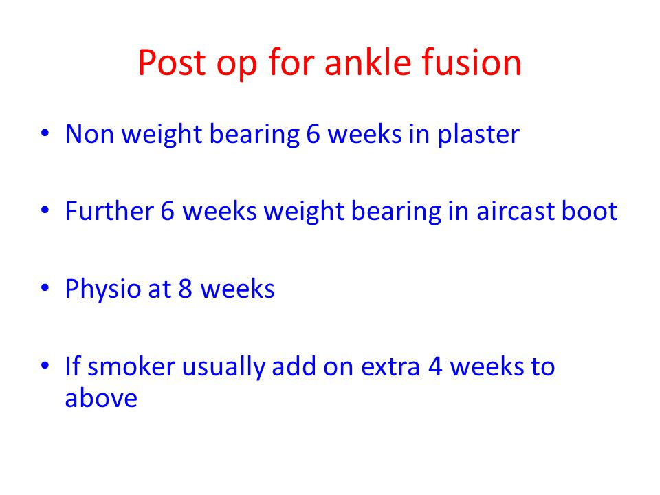 Post op for ankle fusion