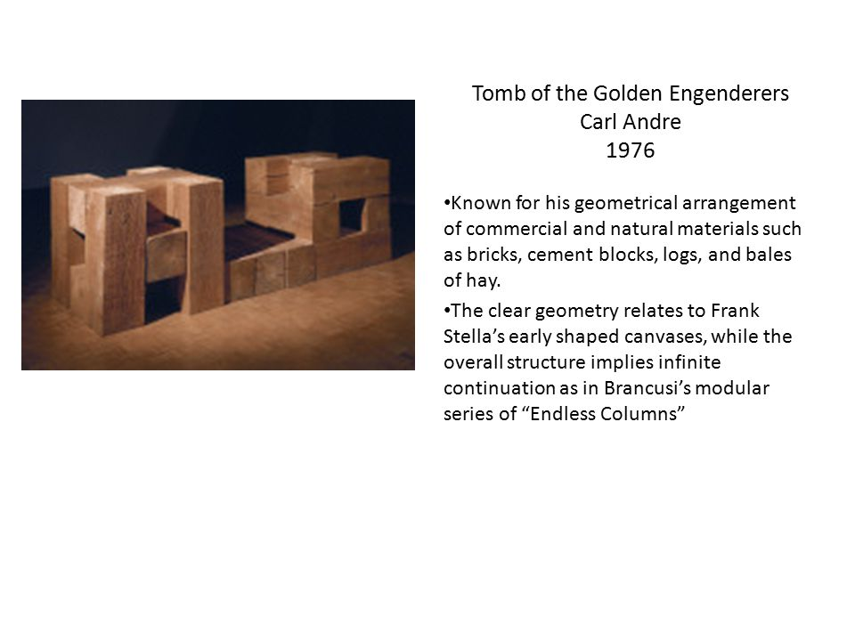 Tomb of the Golden Engenderers Carl Andre 1976