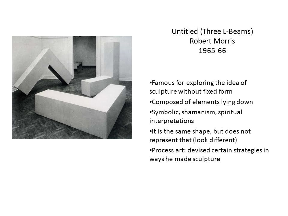 Untitled (Three L-Beams) Robert Morris 1965-66