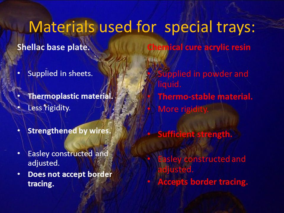 Materials used for special trays: