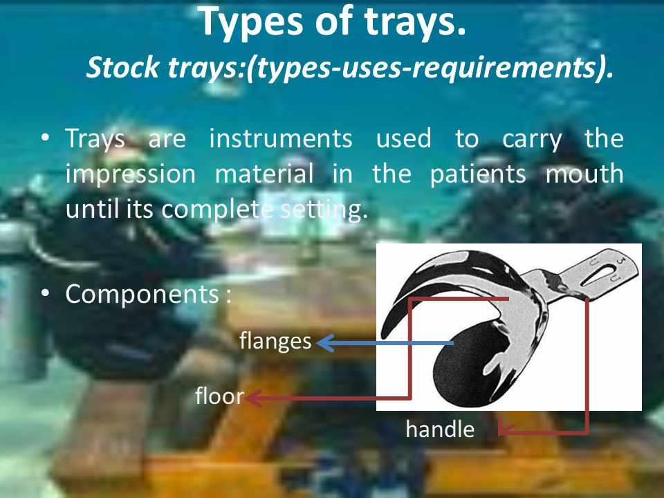 Types of trays. Stock trays:(types-uses-requirements).