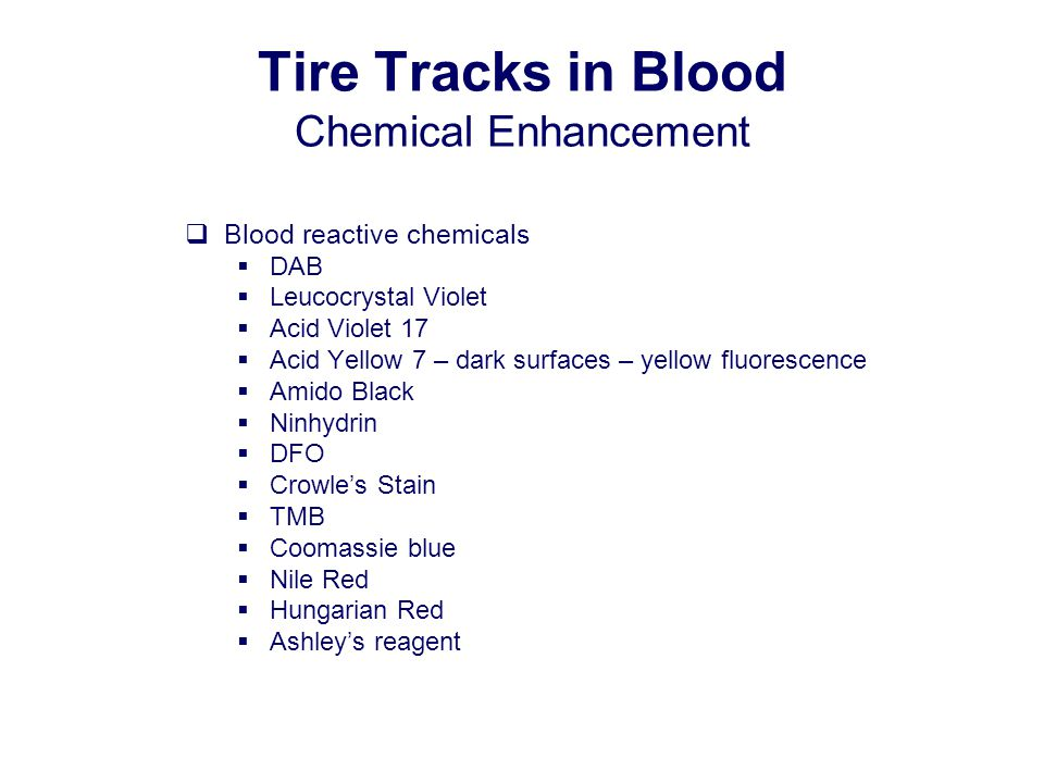 Tire Tracks in Blood Chemical Enhancement