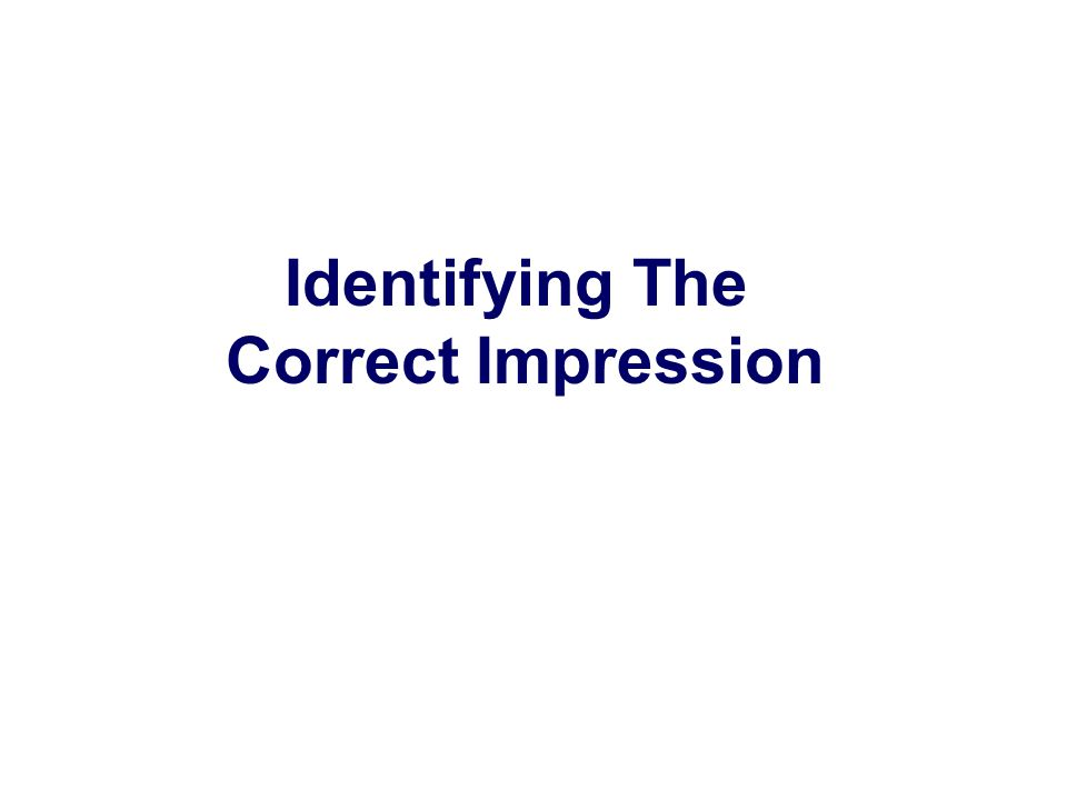Identifying The Correct Impression