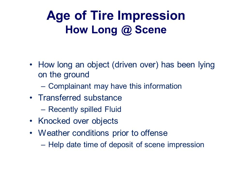 Age of Tire Impression How Long @ Scene