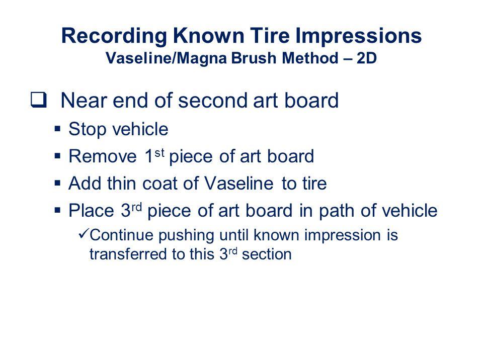 Recording Known Tire Impressions Vaseline/Magna Brush Method – 2D