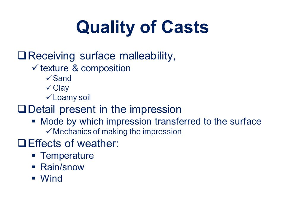Quality of Casts Receiving surface malleability,