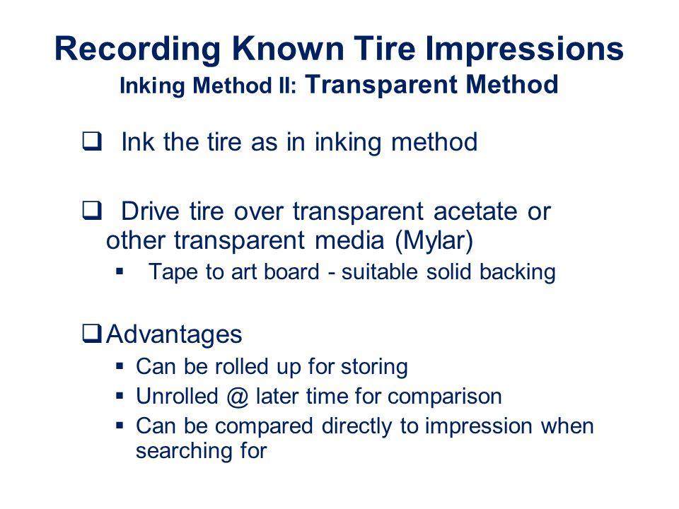 Recording Known Tire Impressions Inking Method II: Transparent Method