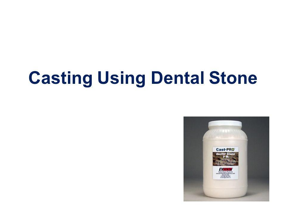 Casting Using Dental Stone