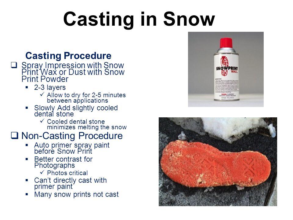 Casting in Snow Casting Procedure Non-Casting Procedure