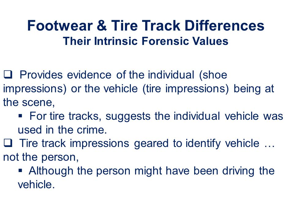 Footwear & Tire Track Differences Their Intrinsic Forensic Values