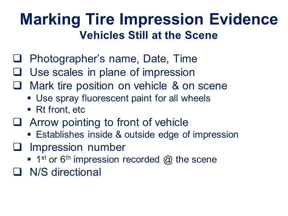Marking Tire Impression Evidence Vehicles Still at the Scene