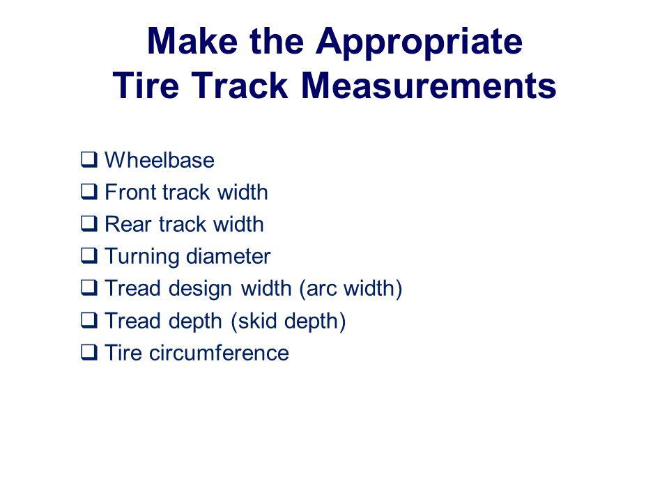 Make the Appropriate Tire Track Measurements