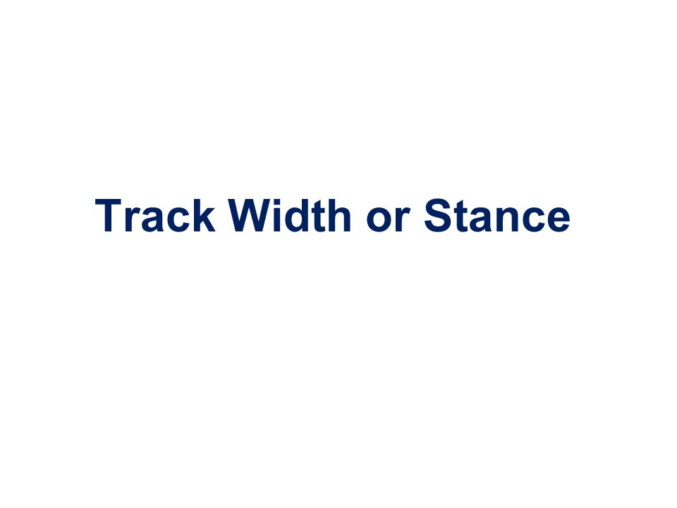 Track Width or Stance