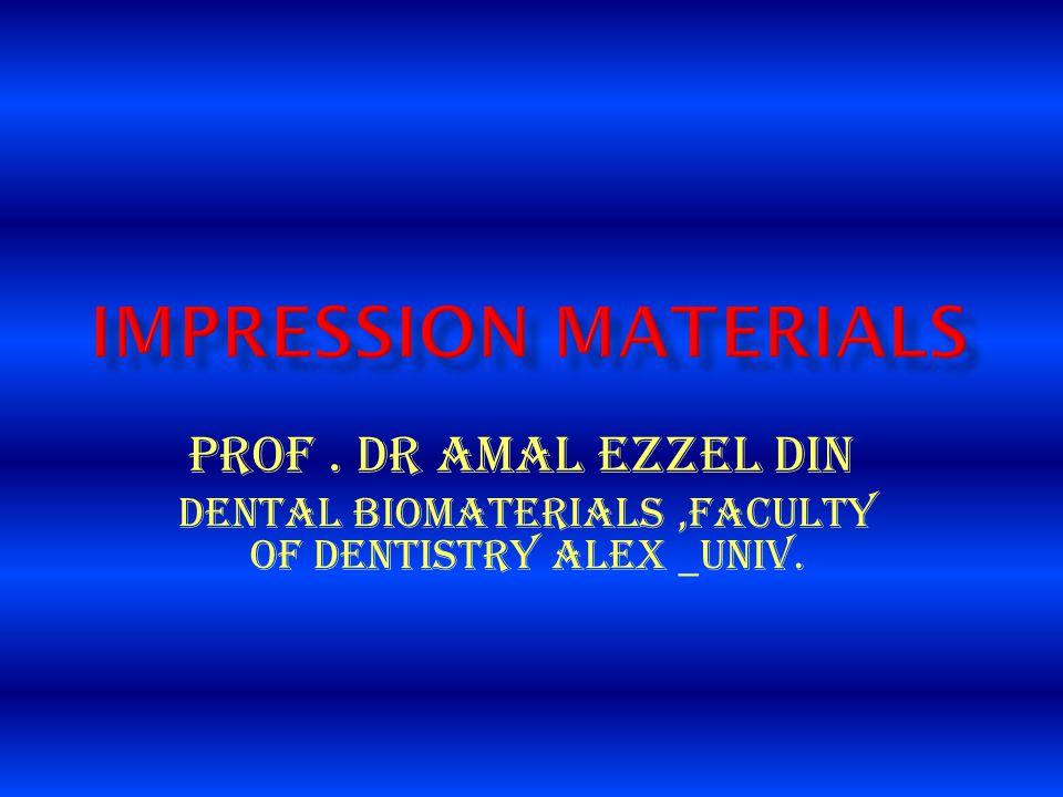 Dental Biomaterials ,Faculty of Dentistry Alex _Univ.