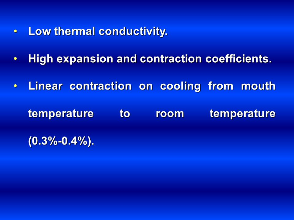 Low thermal conductivity.