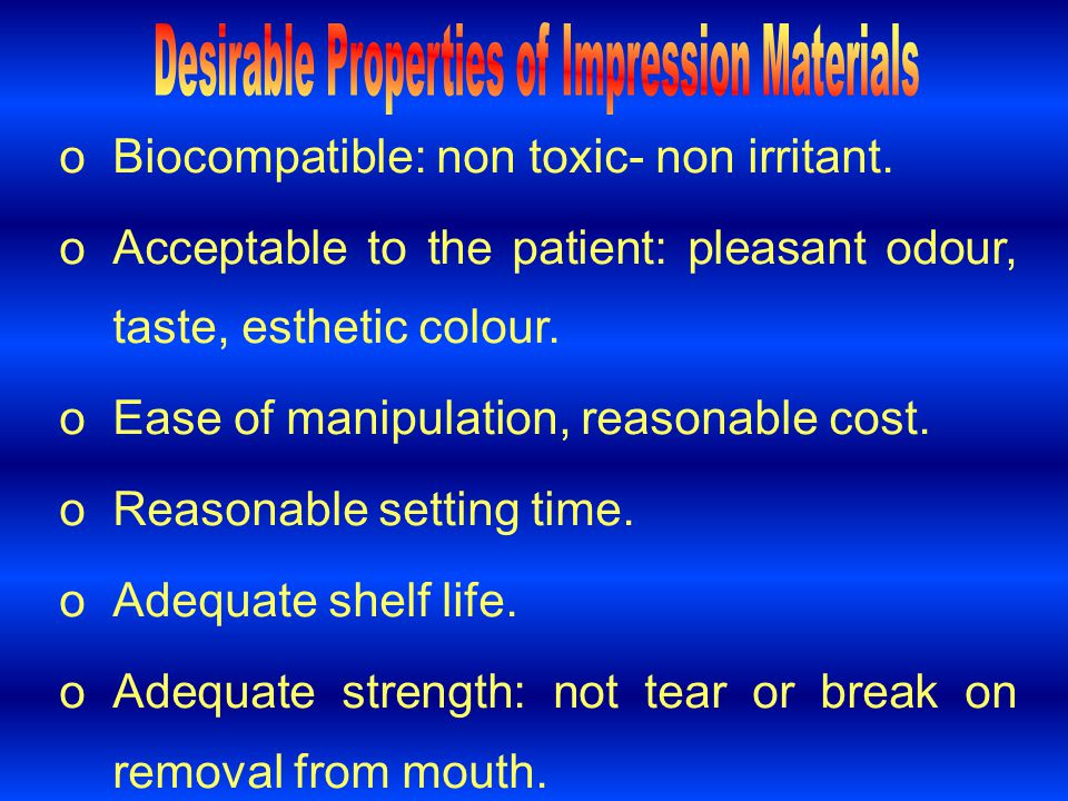 Desirable Properties of Impression Materials