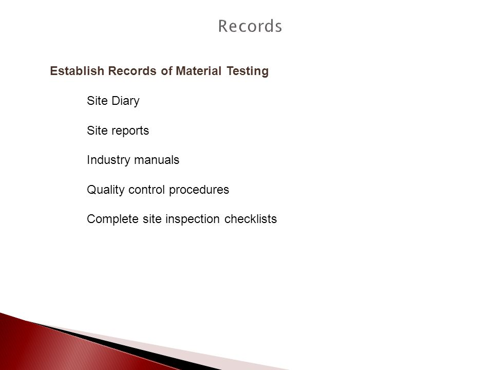 Records Establish Records of Material Testing Site Diary Site reports