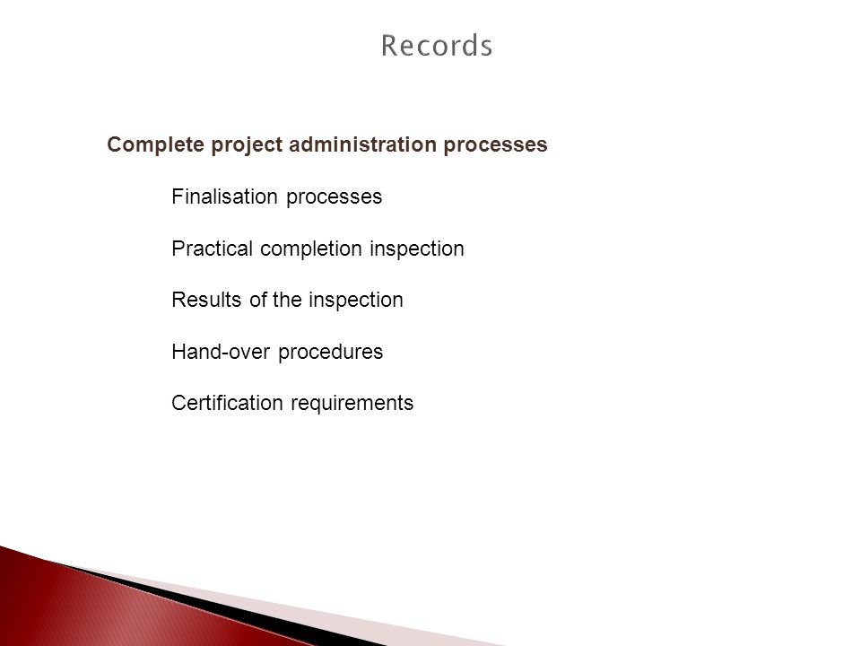 Records Complete project administration processes