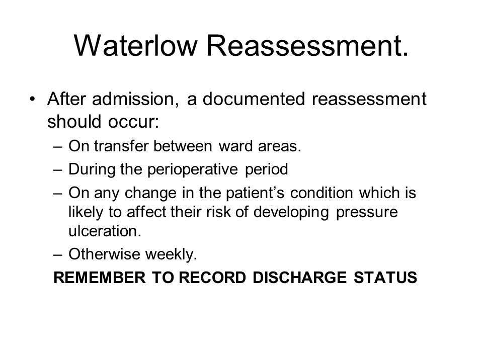 Waterlow Reassessment.