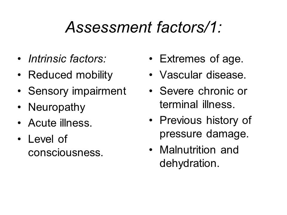 Assessment factors/1: Intrinsic factors: Reduced mobility
