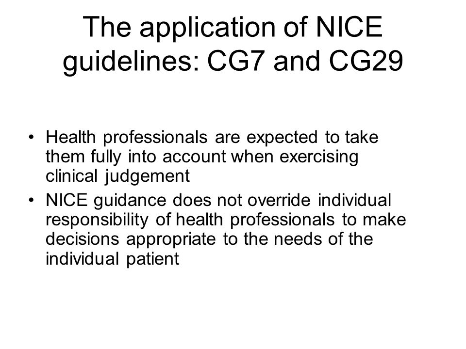 The application of NICE guidelines: CG7 and CG29