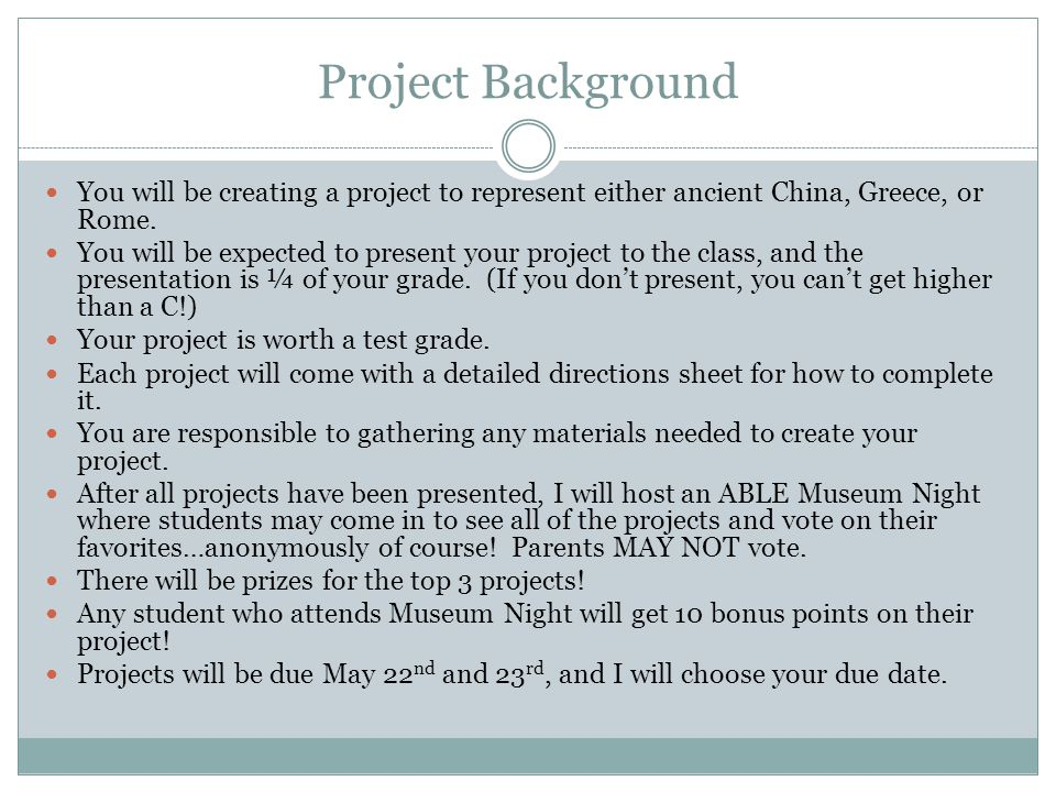 Project Background You will be creating a project to represent either ancient China, Greece, or Rome.