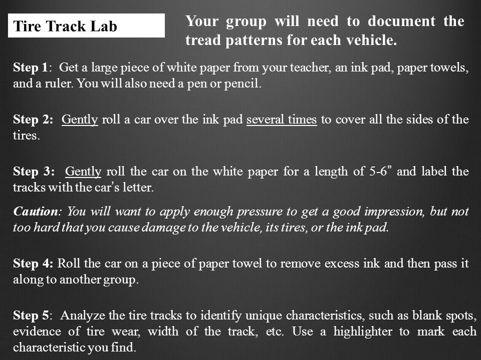 Your group will need to document the tread patterns for each vehicle.