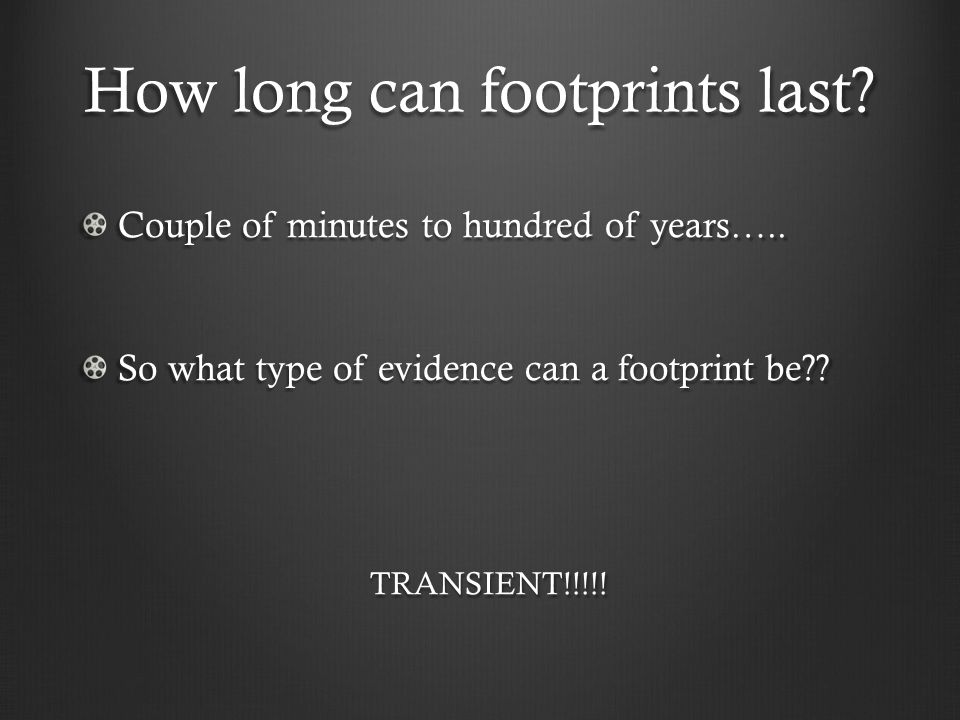 How long can footprints last