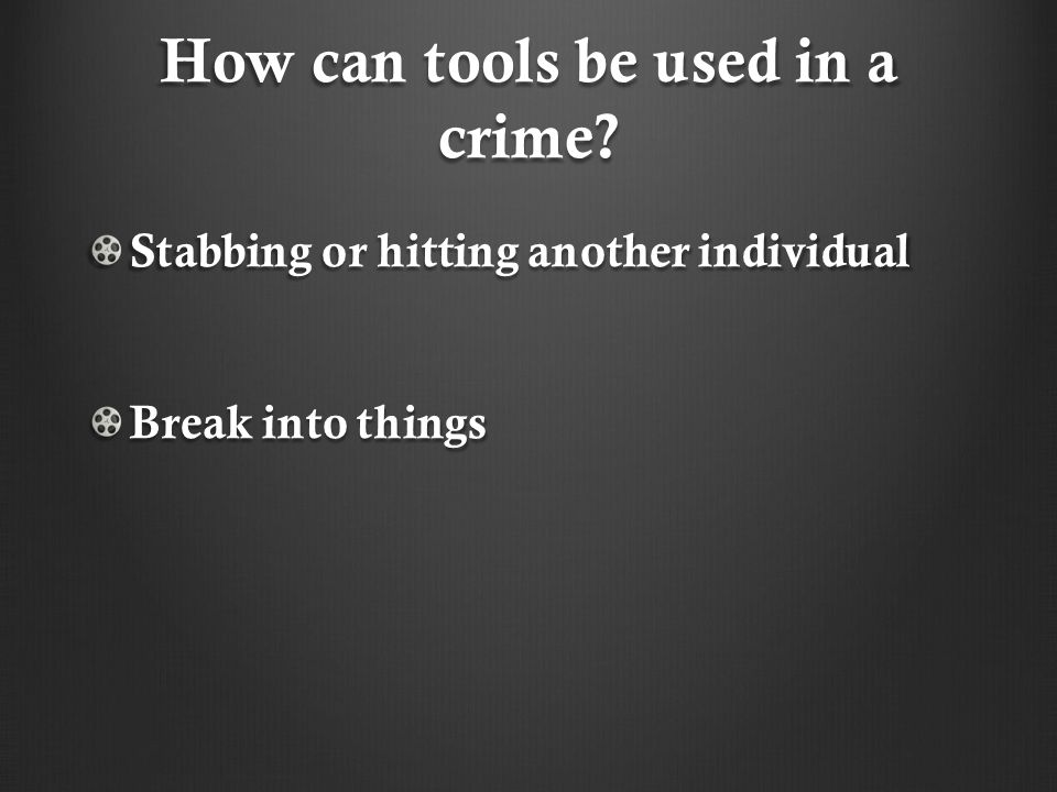 How can tools be used in a crime