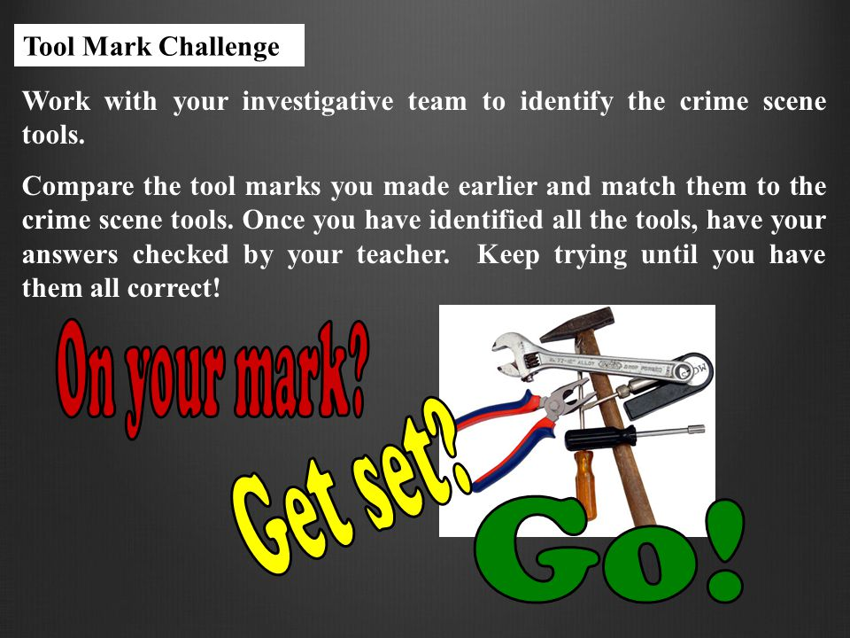 On your mark Get set Go! Tool Mark Challenge