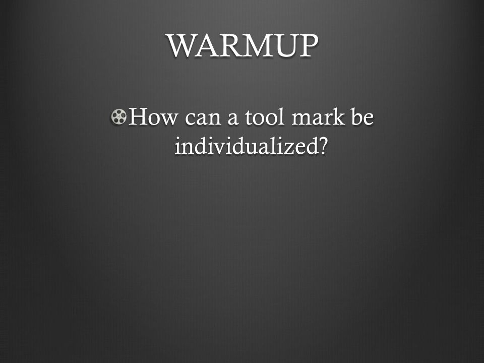 How can a tool mark be individualized