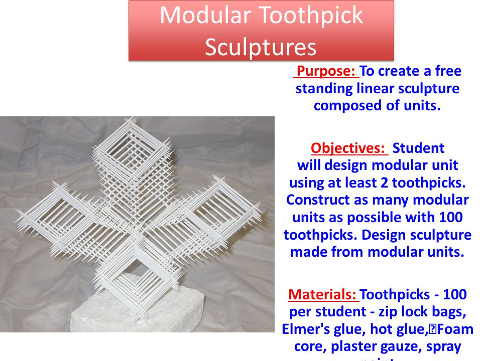 Purpose: To create a free standing linear sculpture composed of units.