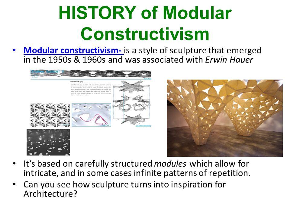 HISTORY of Modular Constructivism