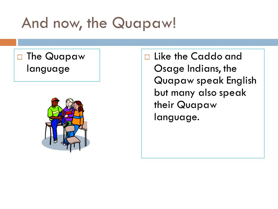 And now, the Quapaw! The Quapaw language