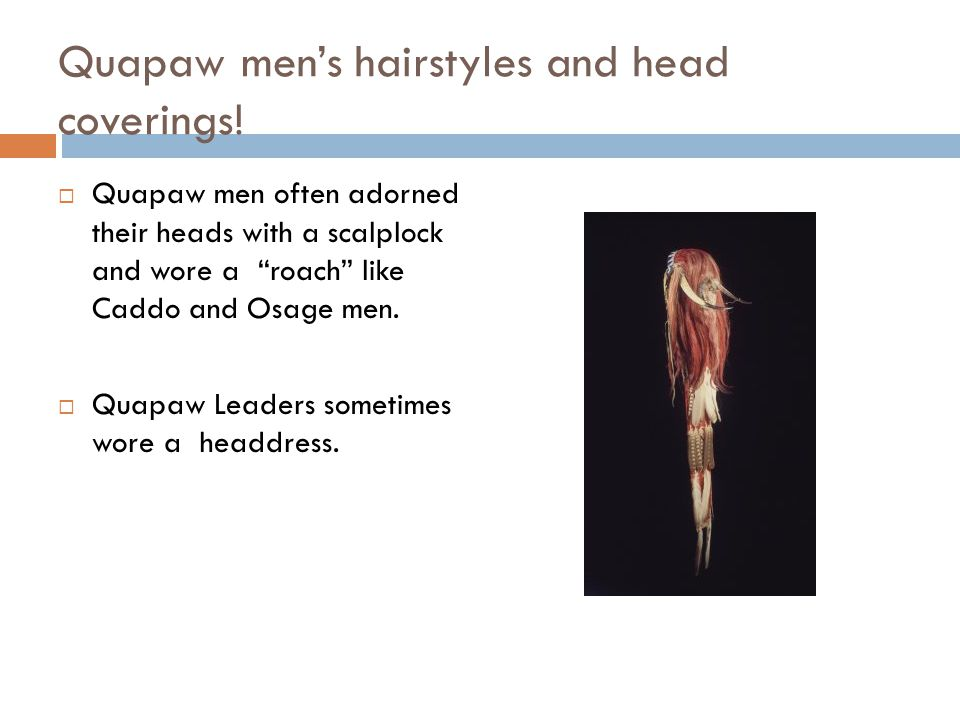 Quapaw men's hairstyles and head coverings!