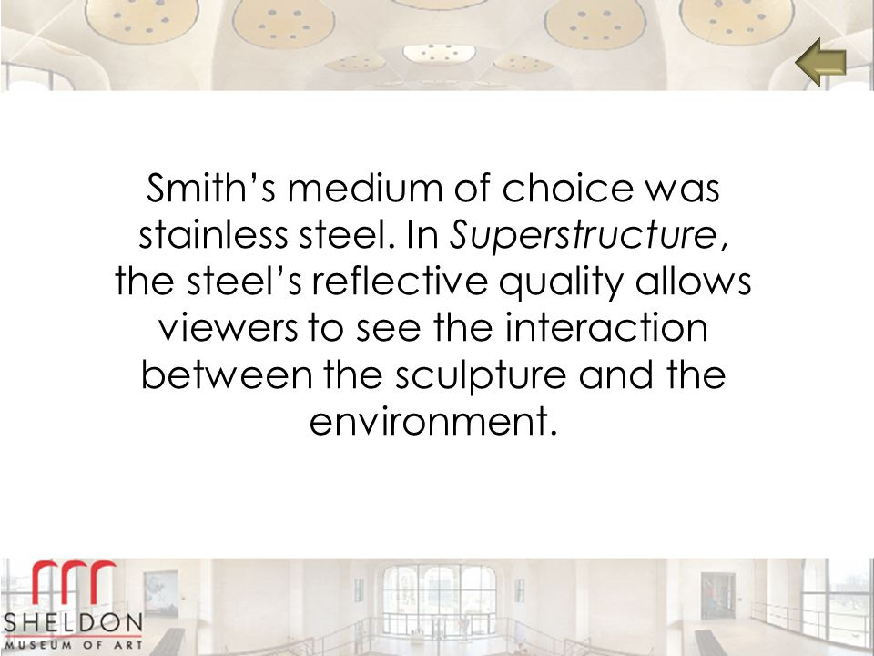 Smith's medium of choice was stainless steel