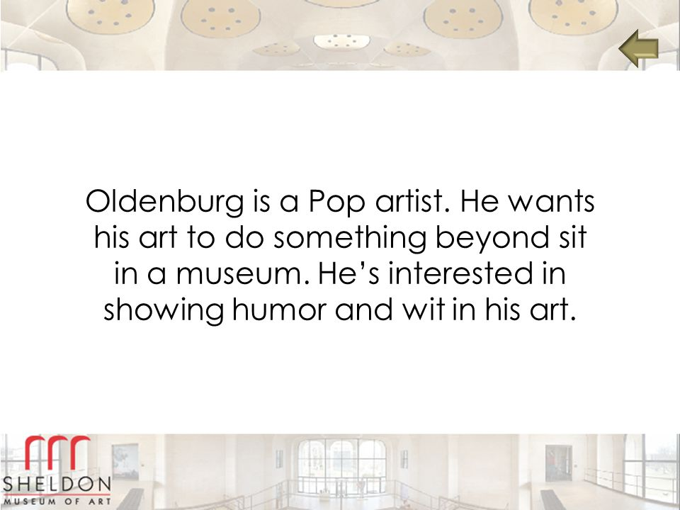Oldenburg is a Pop artist