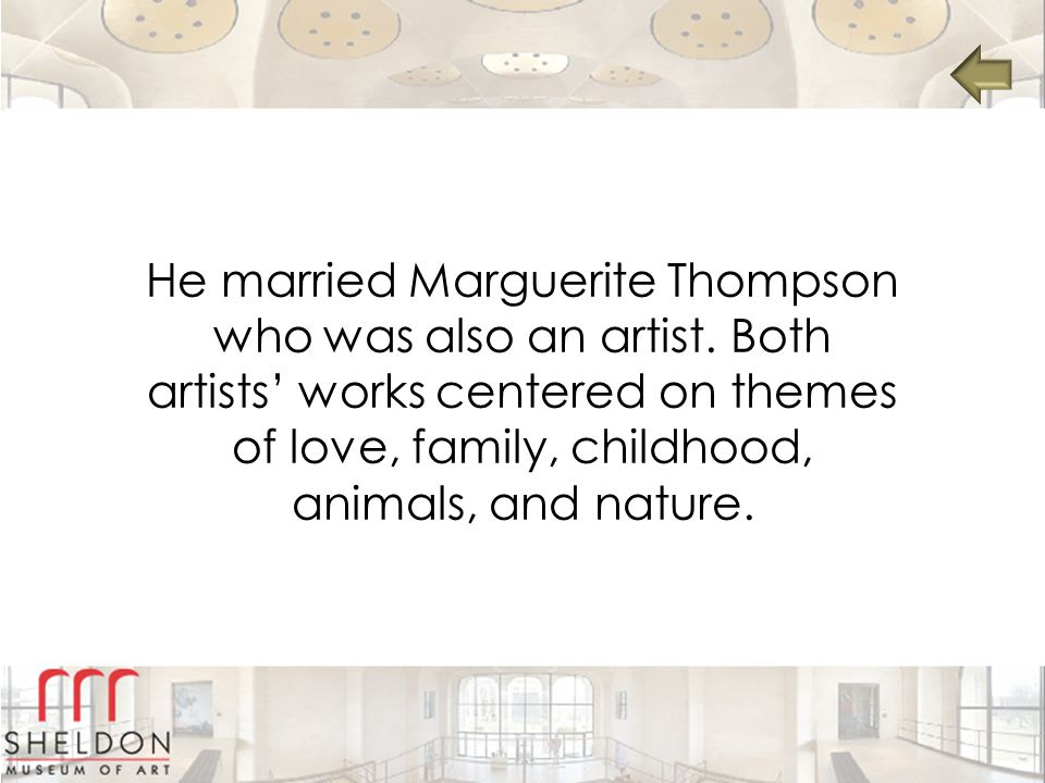 He married Marguerite Thompson who was also an artist
