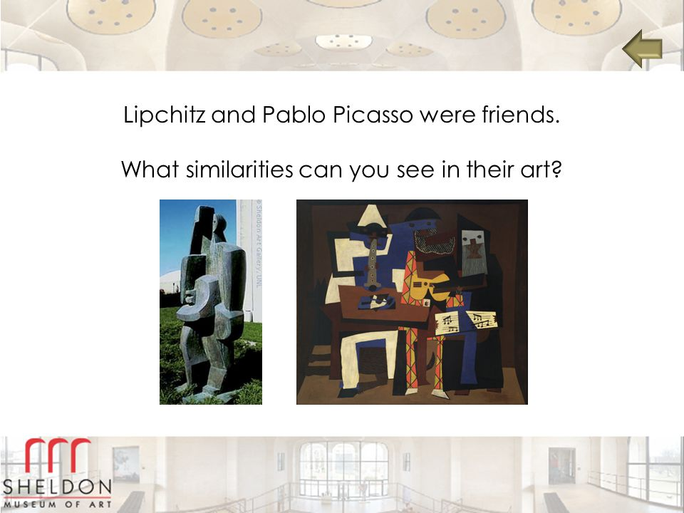 Lipchitz and Pablo Picasso were friends.