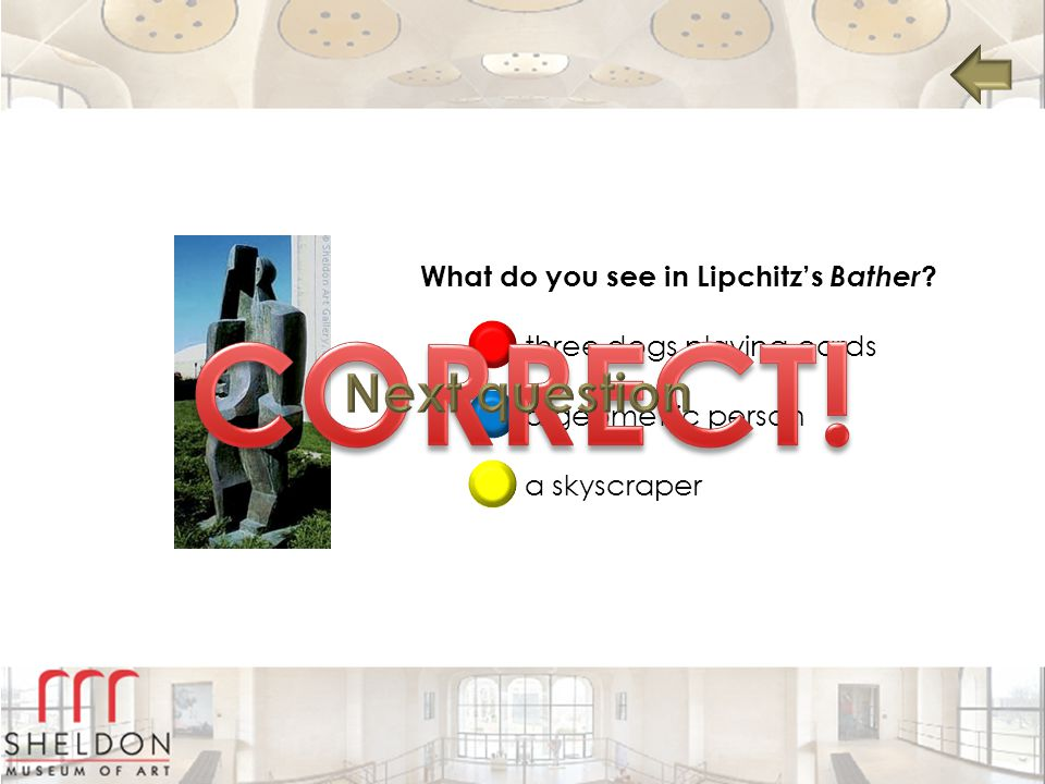 CORRECT! Next question What do you see in Lipchitz's Bather