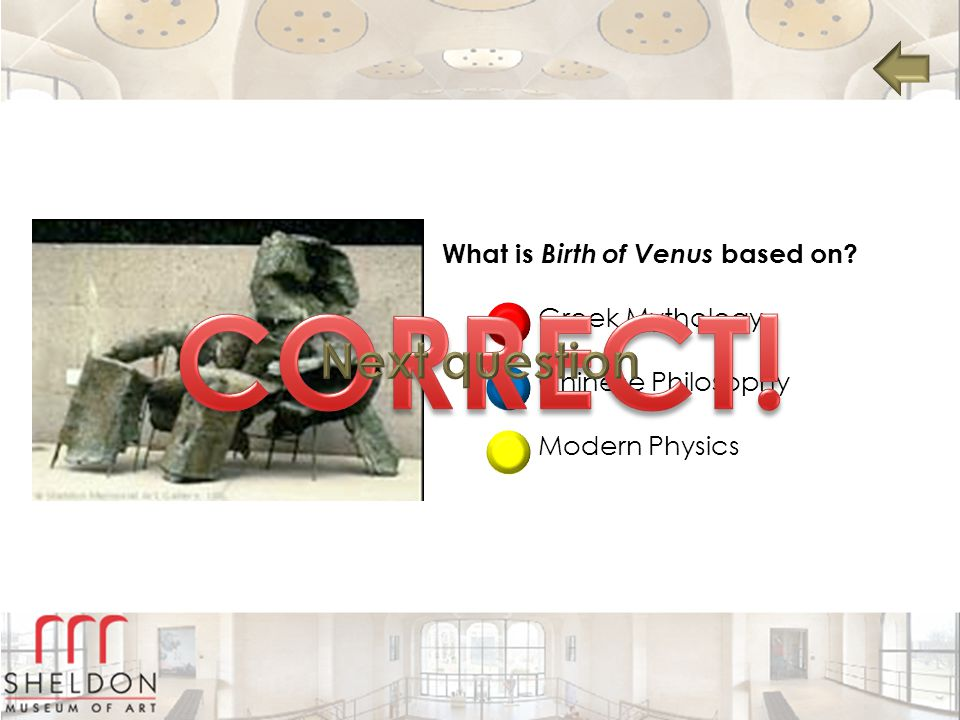 CORRECT! Next question What is Birth of Venus based on