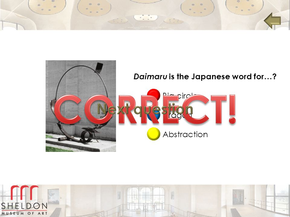 CORRECT! Next question Daimaru is the Japanese word for… Big circle