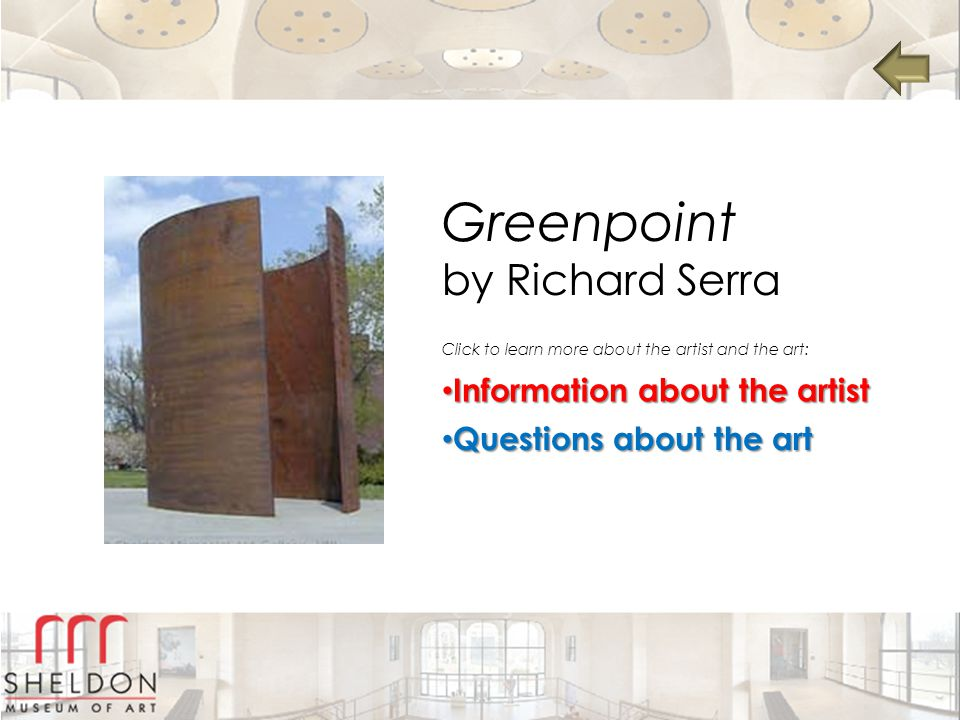 Greenpoint by Richard Serra Information about the artist