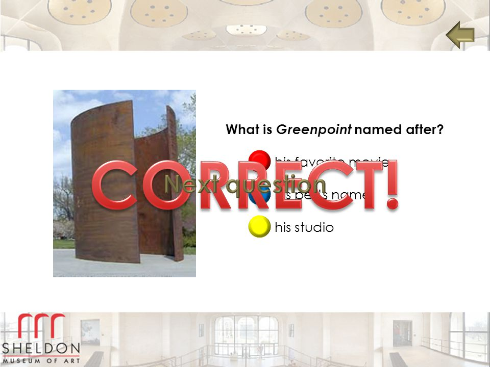 CORRECT! Next question What is Greenpoint named after