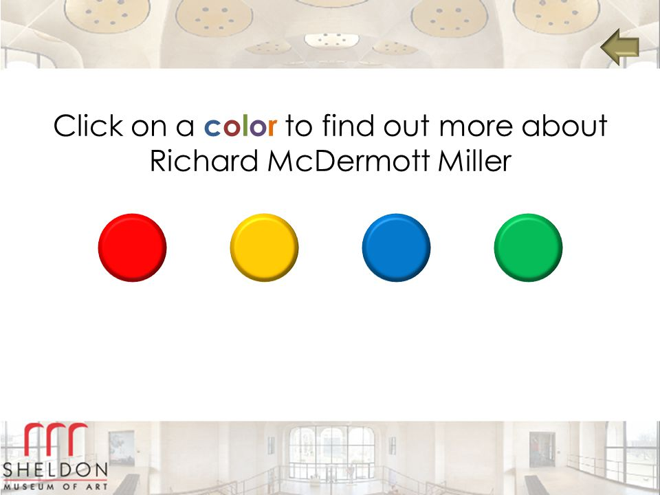 Click on a color to find out more about Richard McDermott Miller