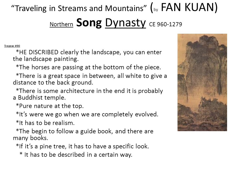 Traveling in Streams and Mountains (by FAN KUAN) Northern Song Dynasty CE 960-1279