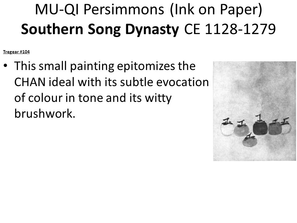 MU-QI Persimmons (Ink on Paper) Southern Song Dynasty CE 1128-1279