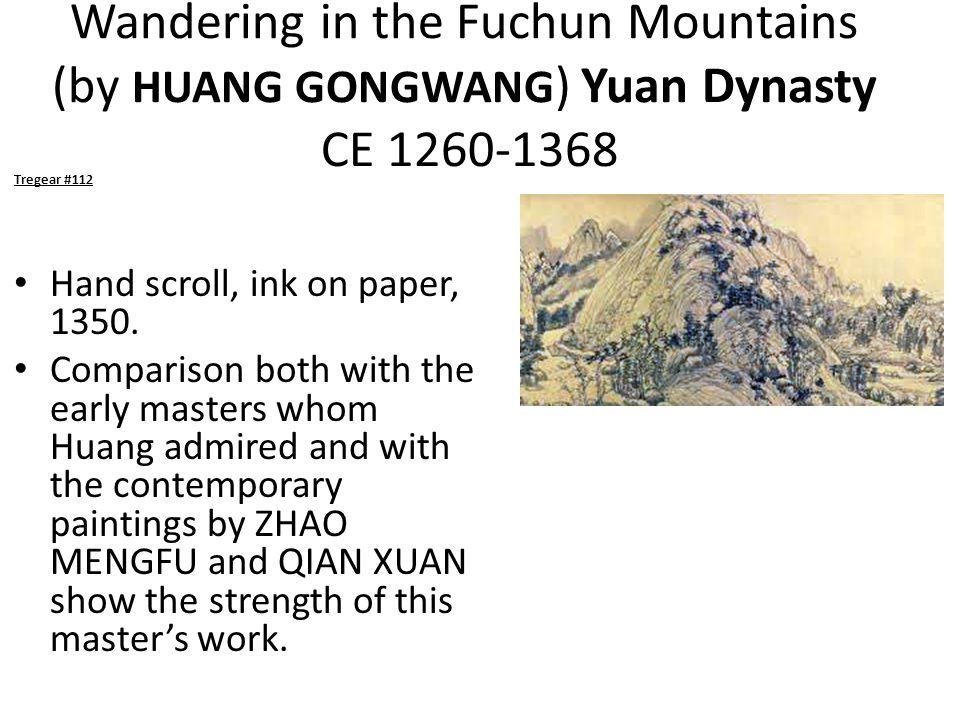 Wandering in the Fuchun Mountains (by HUANG GONGWANG) Yuan Dynasty CE 1260-1368