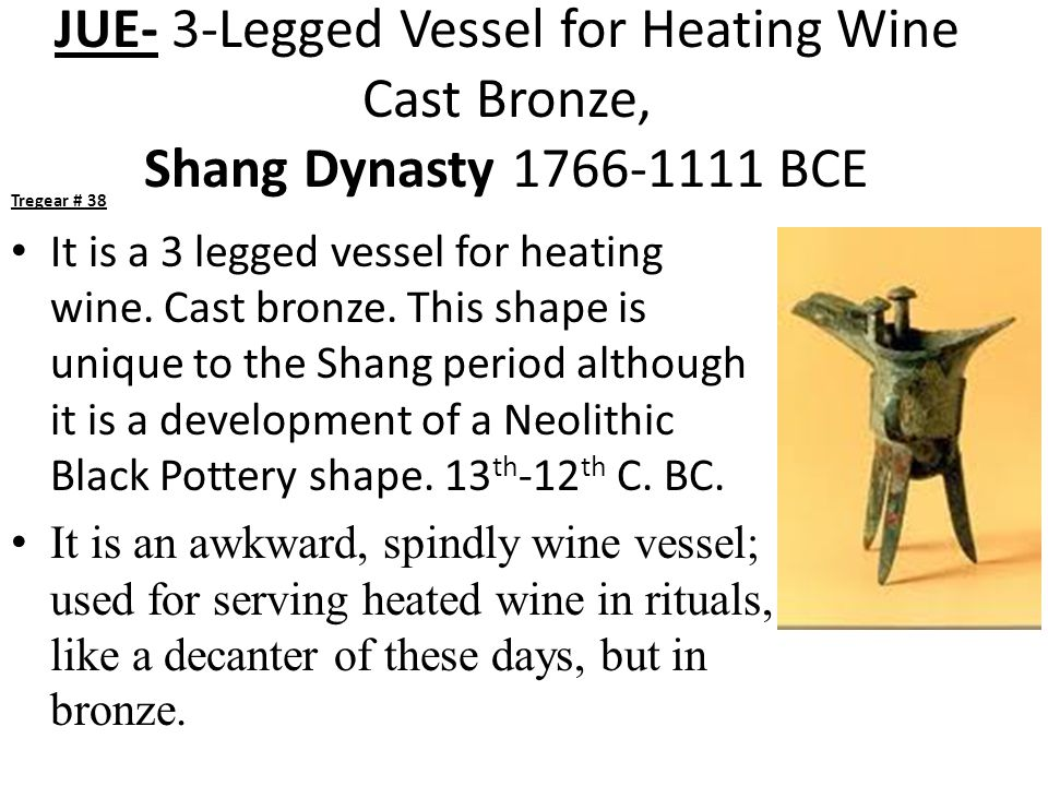 JUE- 3-Legged Vessel for Heating Wine Cast Bronze, Shang Dynasty 1766-1111 BCE