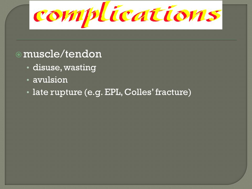 muscle/tendon disuse, wasting avulsion
